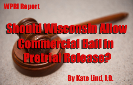 Should Wisconsin Allow Commercial Bail in Pretrial Release?